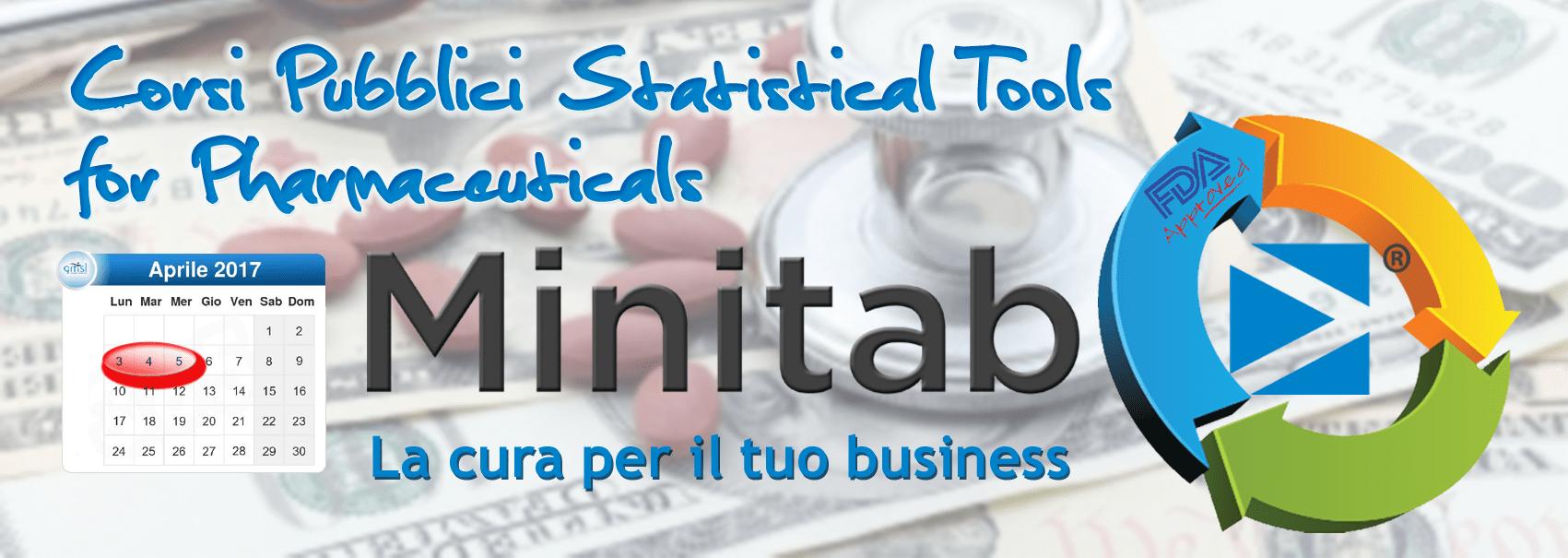 Corsi_Pharma Minitab - Corsi Pubblici Statistical Tools for Pharmaceuticals. Firenze, 3 - 5 Aprile 2017