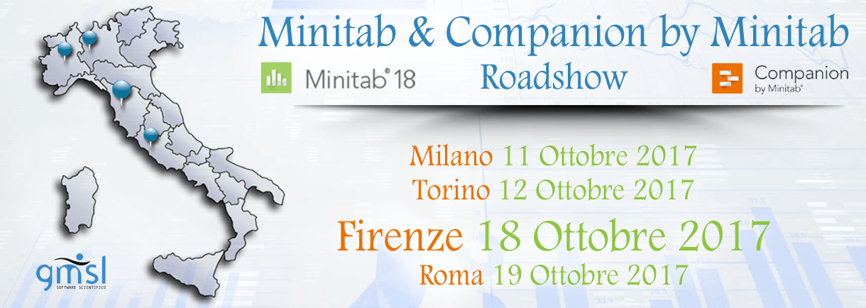 Roadshow_FI Minitab 18 & Companion by Minitab Roadshow – Firenze, 18 Ottobre 2017