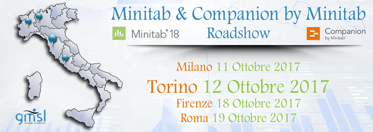 Roadshow_TO-1 Minitab 18 & Companion by Minitab Roadshow - Torino, 12 Ottobre 2017