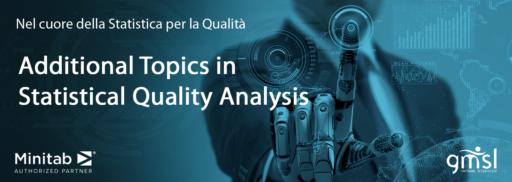 Additional-Topics-in-Statistical-Quality-Analysis-512x182 MINITAB | Evento formativo: nel cuore della statistica per la qualità