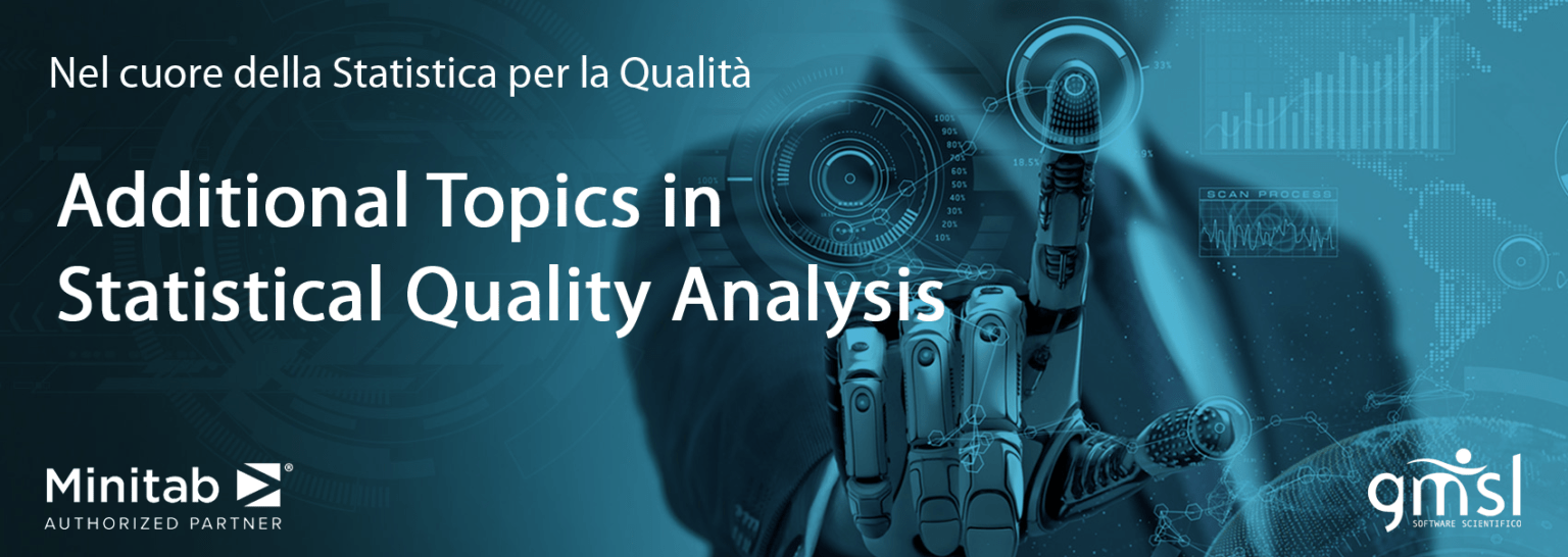 Additional-Topics-in-Statistical-Quality-Analysis MINITAB | Evento formativo: nel cuore della statistica per la qualità - Parte 2